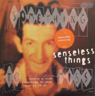 "Senseless Things - Something To Miss/16.18.21 (7"") (White Vinyl) (EX+/EX-)"